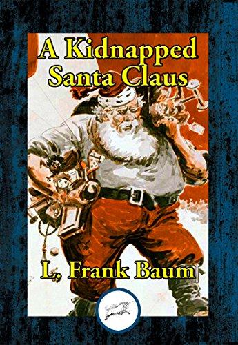 Ebook A Kidnapped Santa Claus By L Frank Baum