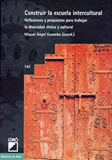 Construir la escuela intercultural: Reflexiones y propuestas para trabajar la diversidad étnica y cultural: 141