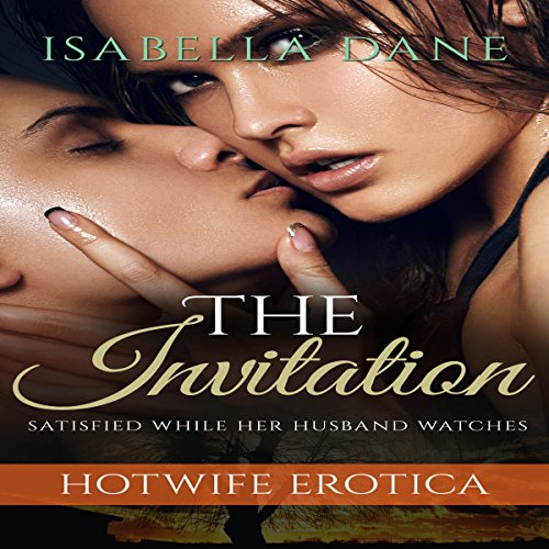 Hotwife Erotica: The Invitation audiobook cover art