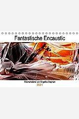 Kalender / Fantastische Encaustic (Tischkalender 2021 DIN A5 quer): Fantasievolle Encausticbilder von Angelika Stephan (Geburtstagskalender, 14 Seiten ) (CALVENDO Kunst) Kalender
