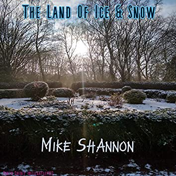 The Land Of Ice & Snow