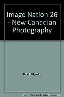 Image Nation 26: New Canadian Photography / La Nouvelle Photographie Canadienne