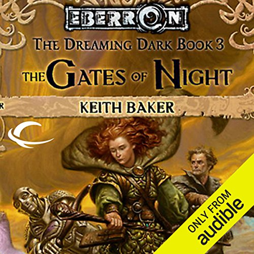 The Gates of Night     Eberron: Dreaming Dark, Book 3              By:                                                                                                                                 Keith Baker                               Narrated by:                                                                                                                                 Brett Barry                      Length: 10 hrs and 5 mins     53 ratings     Overall 4.0