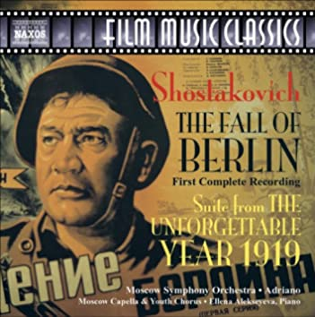 Shostakovich: Fall of Berlin (The) / The Unforgettable Year 1919 Suite