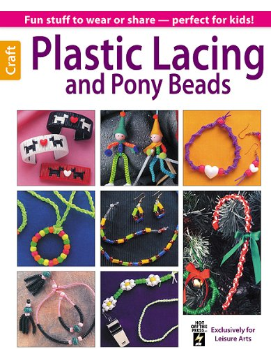 Plastic Lacing & Pony Beads-Fun Stuff to Wear or Share-Perfect for Kids! (Leisure Arts Craft)