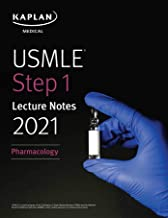 USMLE Step 1 Lecture Notes 2021: Pharmacology (USMLE Prep)