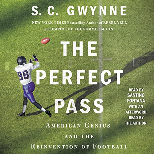 The Perfect Pass     American Genius and the Reinvention of Football              By:                                                                                                                                 S. C. Gwynne                               Narrated by:                                                                                                                                 Santino Fontana                      Length: 8 hrs and 53 mins     1 rating     Overall 5.0