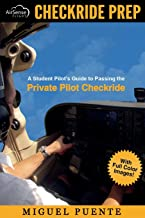 Checkride Prep: A Student Pilot's Guide to Passing the Private Pilot Checkride (Airplane)