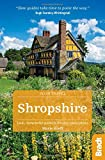 Shropshire (Slow Travel): Local, characterful guides to Britain's Special Places (Bradt Travel Guides (Slow Travel series))