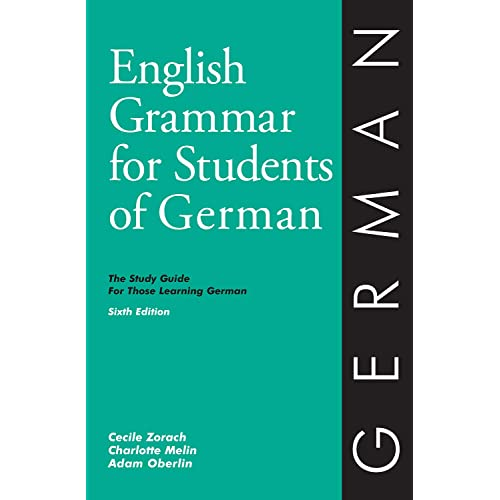 English Grammar for Students of German: The Study Guide for Those Learning German, 6th edition (O&H Study Guides) (English and German Edition)