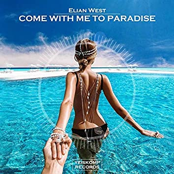 Come With Me To Paradise