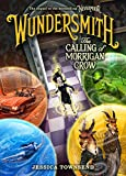 Wundersmith - The Calling of Morrigan Crow - Little, Brown Books for Young Readers - 20/11/2018