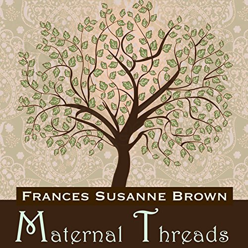 Maternal Threads audiobook cover art