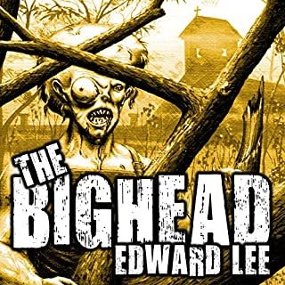 The Bighead                   By:                                                                                                                                 Edward Lee                               Narrated by:                                                                                                                                 Michael T. Bradley                      Length: 10 hrs and 18 mins     27 ratings     Overall 3.9