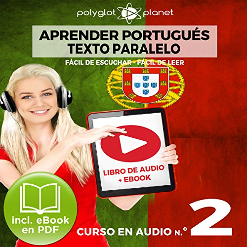 Aprender Portugués - Texto Paralelo - Fácil de Leer - Fácil de Escuchar: Curso en Audio, No. 2 [Learn Portugese - Parallel Text - Easy Reader - Easy Audio: Audio Course No. 2]     Lectura Fácil en Portugués               By:                                                                                                                                 Polyglot Planet                               Narrated by:                                                                                                                                 Samuel Goncalves,                                                                                        Salvador Bosch                      Length: 31 mins     Not rated yet     Overall 0.0