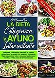 el manual de LA DIETA CETOGÉNICA Y AYUNO INTERMITENTE: Adel