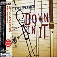 Down in It by Pete Lesperance (2004-06-29)