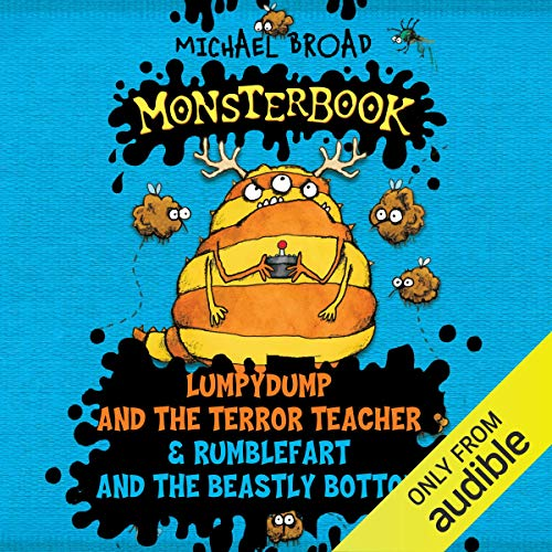 Monsterbook: Lumpydump and the Terror Teacher & Rumblefart and the Beastly Bottom audiobook cover art