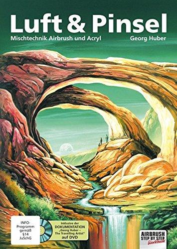 Luft & Pinsel. Mischtechnik Airbrush und Acryl: Mischtechnik Airbrush & Acryl (Airbrush Step by Step Workbook)