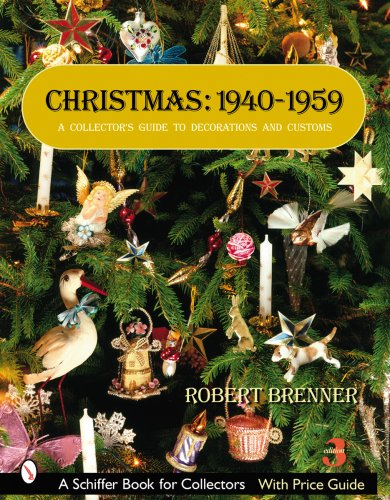 Compare Textbook Prices for Christmas, 1940-1959: A Collector's Guide to Decorations and Customs Schiffer Book for Collectors 3rd Revised ed. Edition ISBN 9780764326721 by Brenner, Robert