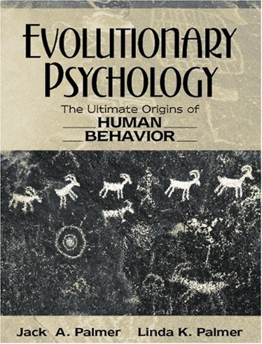 Evolutionary Psychology: The Ultimate Origins of Human Behavior
