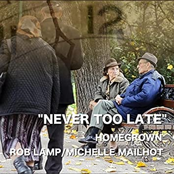 Never Too Late (feat. Michelle Mailhot)