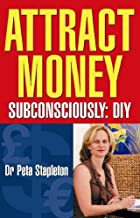 Attract Money Subconsciously: Diy