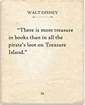 Walt Disney - There Is More Treasure In Books - Book Page Quote Art Print - 11x14 Unframed Typography Book Page Print - Great Gift for Book Lovers, Also Makes a Great Gift Under $15