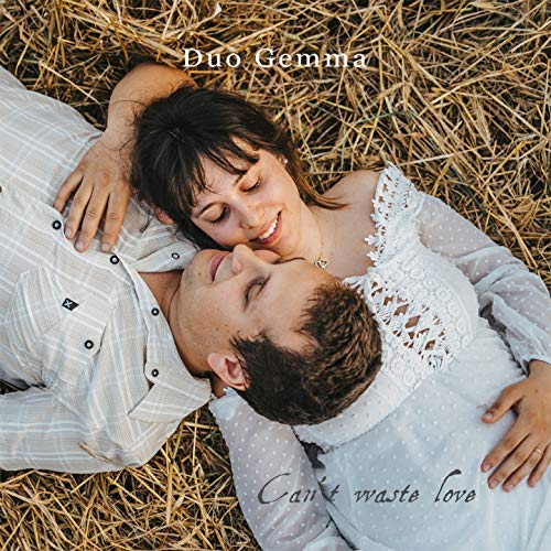 Can't Waste Love (feat. Andrea Dastoli)