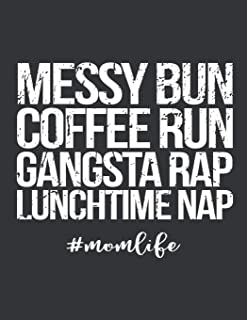 Notebook: Messy Bun Coffee Run Gangsta Rap Lunchtime Nap Journal & Doodle Diary; 120 Dot Grid Pages for Writing and Drawing - 8.5x11 in.