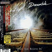 What You Believe in by Dreamtide (2001-11-07)