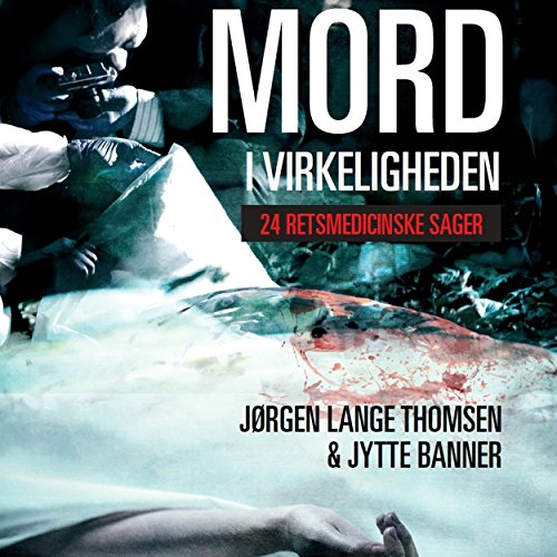Mord i virkeligheden: 24 retsmedicinske sager                   By:                                                                                                                                 Jørgen Lange Thomsen,                                                                                        Jytte Banner                               Narrated by:                                                                                                                                 Steen Heinsen                      Length: 7 hrs and 20 mins     1 rating     Overall 5.0