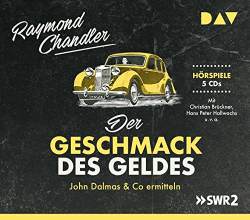 Der Geschmack des Geldes. John Dalmas & Co ermitteln: Hörspiele mit Christian Brückner, Hans Peter Hallwachs u.v.a. (5 CDs)