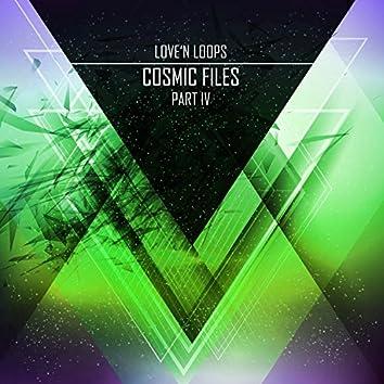 Cosmic Files, Part IV