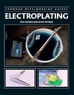Electroplating (Crowood Metalworking Guides)