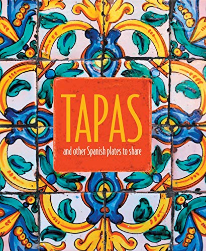 Tapas: and other Spanish plates to share (Cookery)
