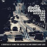 Do Hipsters Love Sun (Ra)? by The Dining Rooms (2016-05-04)