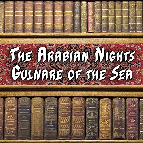The Arabian Nights - Gulnare of the Sea audiobook cover art