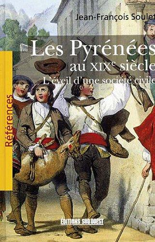 Les Pyrénées au XIXe siècle, l'éveil d'une société civile