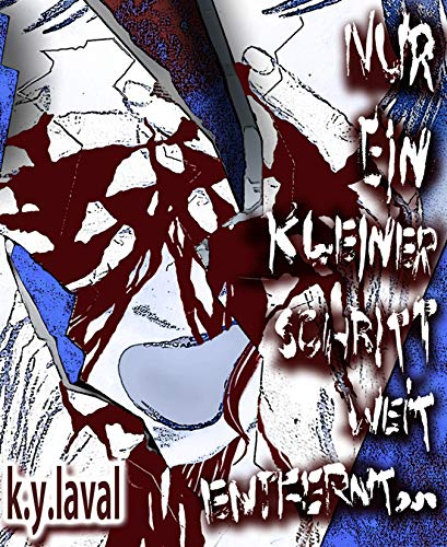 Nur ein kleiner Schritt weit entfernt...: Hardcore Thriller (German Edition)