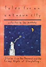 Tales for an Unknown City: Stories from 1001 Friday Nights of Storytelling