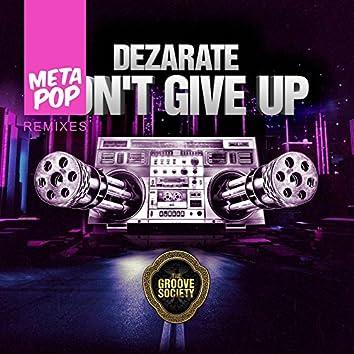 Don't Give UP: MetaPop Remixes