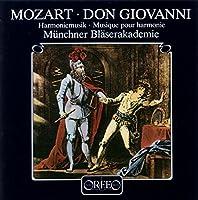 モーツァルト:ドンジョヴァンニ・ハルモニームジーク(官楽アンサンブルのための) (Mozart, Wolfgang Amadeus: Harmoniemusik Don Giovanni)