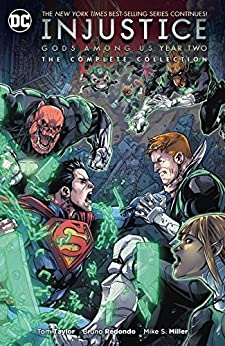Injustice: Gods Among Us: Year Two - The Complete Collection (Injustice: Gods Among Us (2013-2016)) by [Tom Taylor, Bruno Redondo, Mike S. Miller]