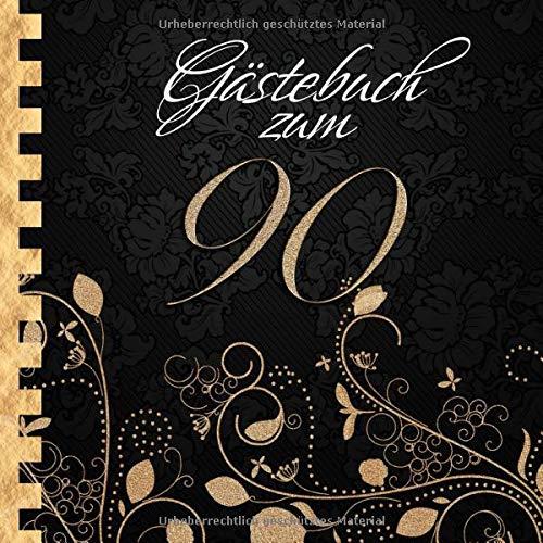 Gästebuch: Zum 90. Geburtstag I Edles Cover in Schwarz & Gold I für 30 Gäste I für geschriebene...