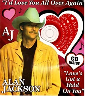 I'd Love You All Over Again / Love's Got a Hold On You (+ Greeting Card) by Alan Jackson (1999-05-03)