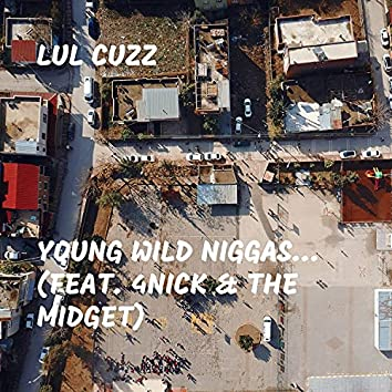 Young Wild Niggas...