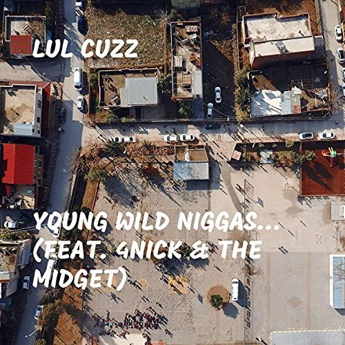 Lul Cuzz feat. 4nick & The Midget