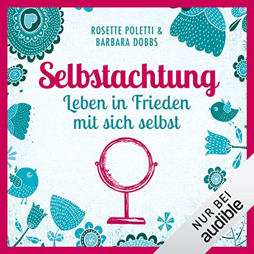 Selbstachtung - Leben in Frieden mit sich selbst audiobook cover art