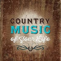 Country Music Of Your Life: For The Good Times (Various Artists)